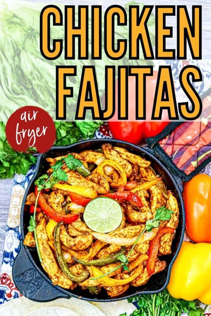 chicken fajitas made in the air fryer transferred to cast iron skillet with text overlay