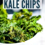 kales chips in a white bowl with text overlay
